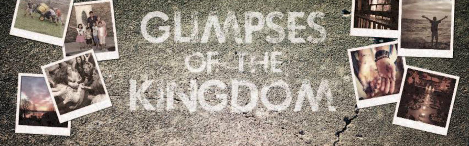 Glimpses of The Kingdom