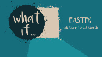 Easter with Lake Forest Church