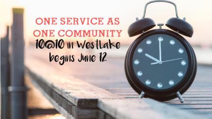 10@10 Begins at LFC-WestLake + Summer Kickoff Cookout